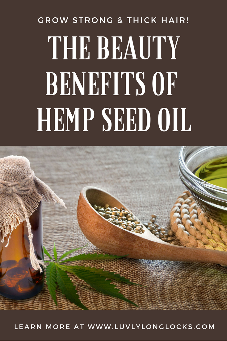 The Beauty Benefits Of Hemp Seed Oil Luvlylonglocks